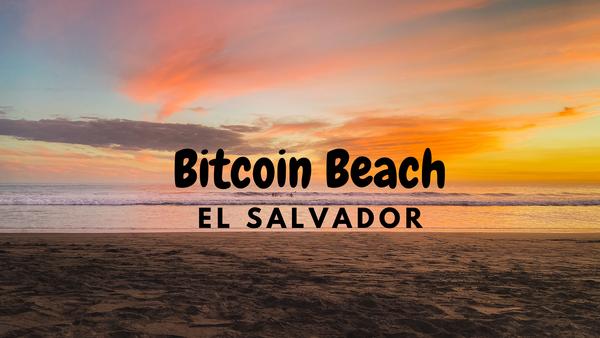 Bitcoin Beach: El Salvador's Emerging Crypto Economy