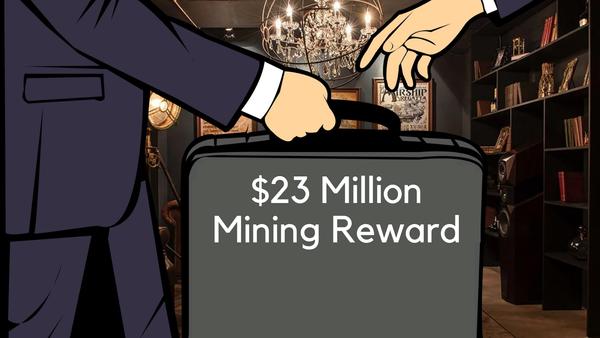 The $23 Million Mining Reward