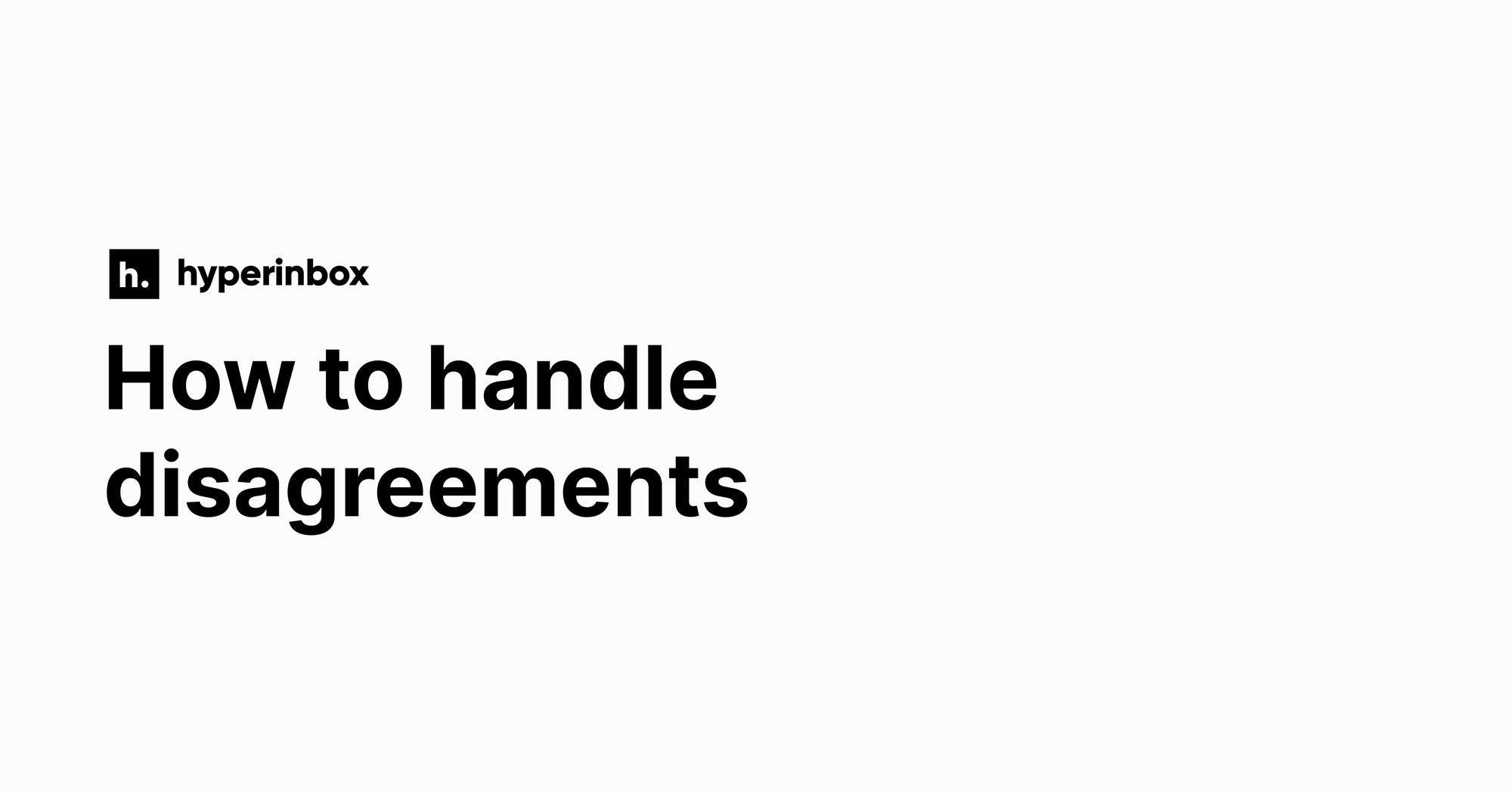 How to handle disagreements