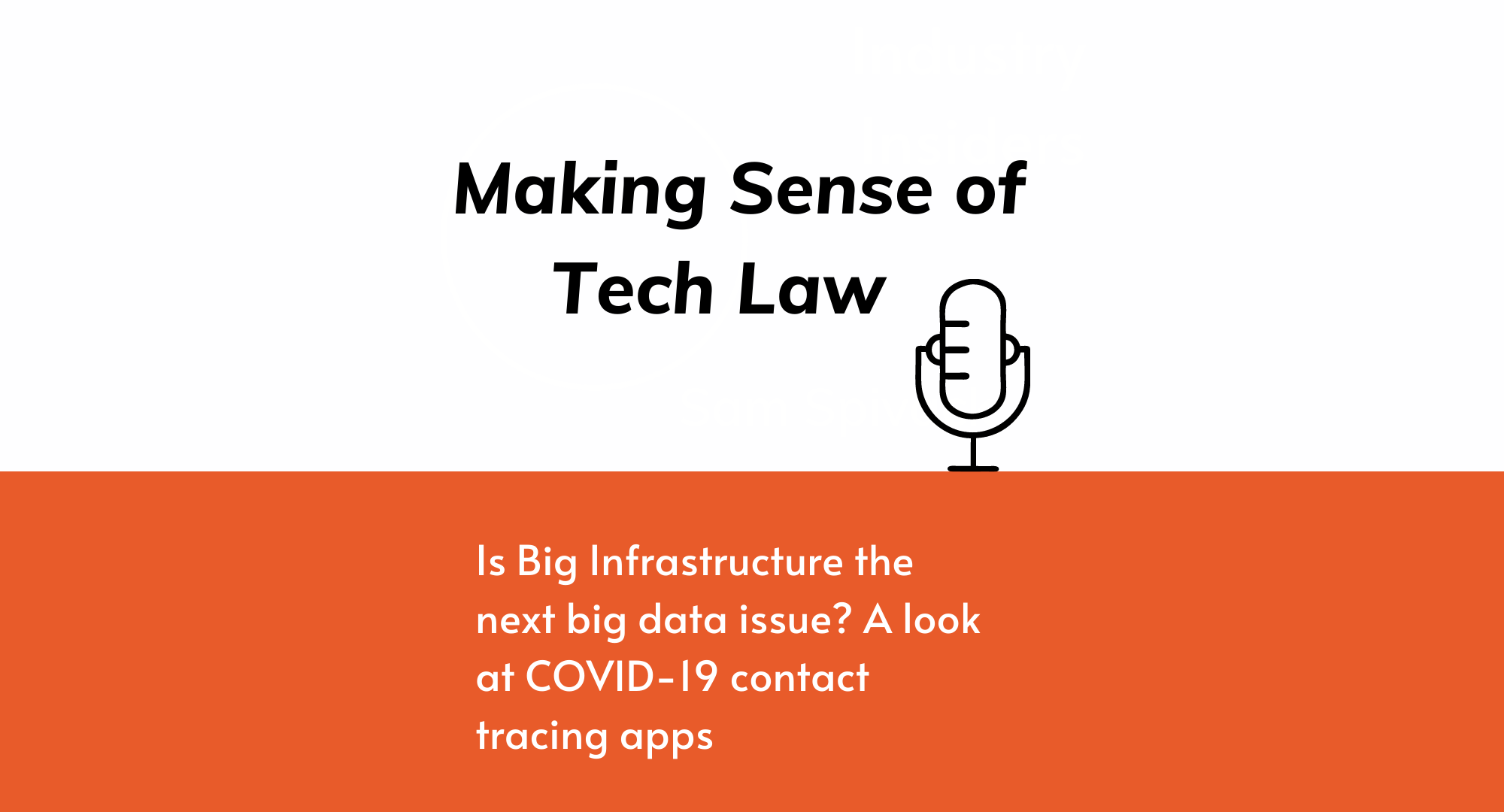 Making Sense of Tech Law Podcast: Episode 1 Out Now!