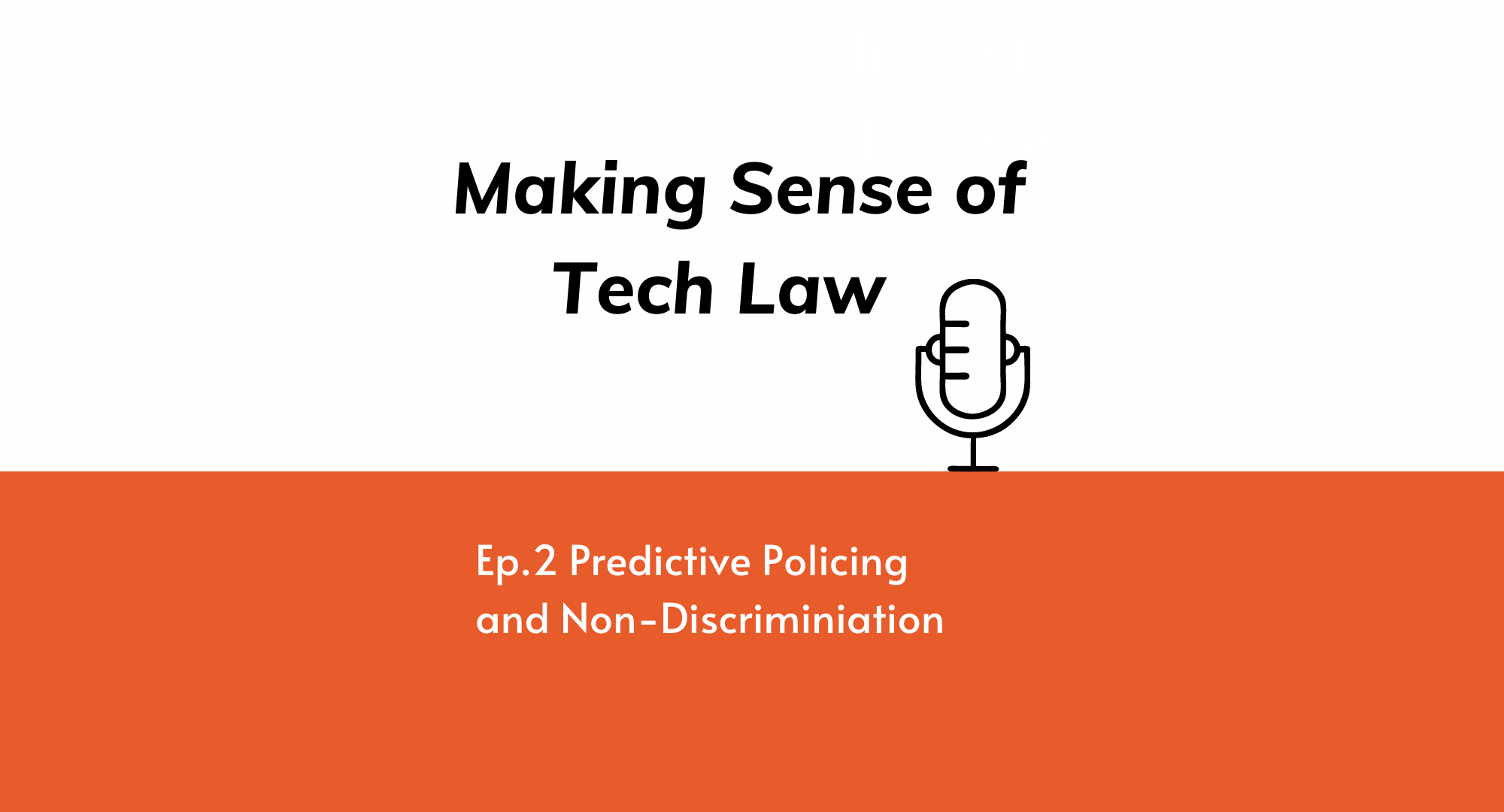 Making Sense of Tech Law Ep.2: Predictive Policing and Non-Discrimination
