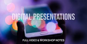 Workshop Takeaways - Digital Presentations