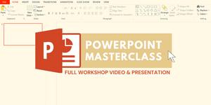 Workshop Video : Powerpoint Masterclass