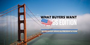 Workshop Video : What Buyers Want - US Edition