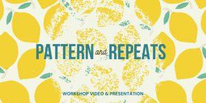 Workshop Video : Pattern & Repeats