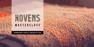 Workshop Video : Wovens Masterclass