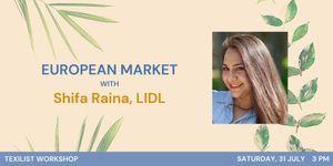 Workshop Alert : Exploring EU Market with Shifa Raina, LIDL