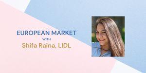 Workshop Video : European Market with Shifa Raina, LIDL