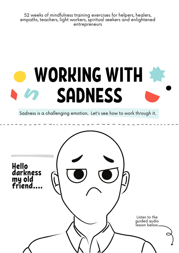 Mindfulness for Sadness:  A Simple Mindfulness Exercise for Working with Sad Emotions
