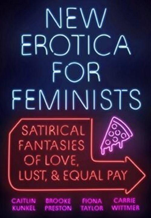 New Erotica for Feminists Flips Well-Worn Phantasms of Pornography and Erotic Literature