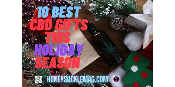 The 10 Best CBD Products to Gift this Holiday Season