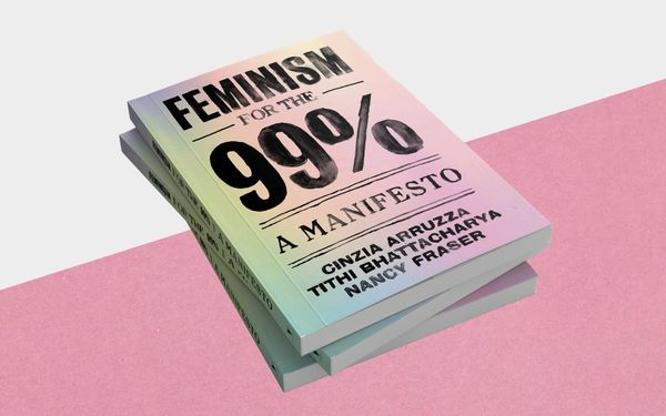 Feminism for the 99%: A Review for Modern Times
