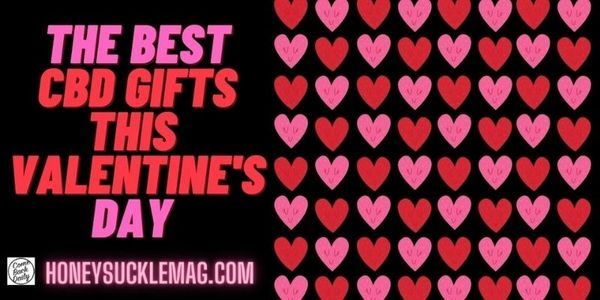 The Best CBD Products to Gift on Valentines Day