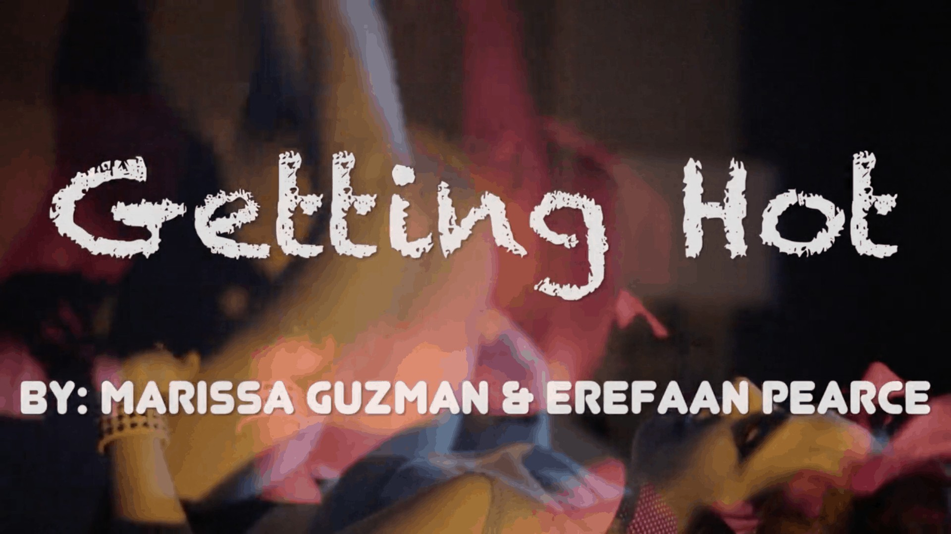 """""""Getting Hot"""" - Music video"""