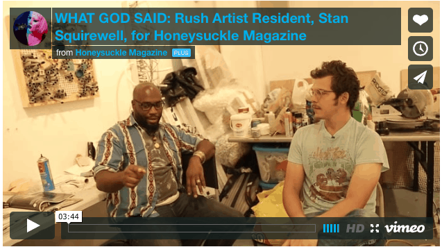 Stan Squirewell Rush Artist Resident on his solo show, AND GOD SAID