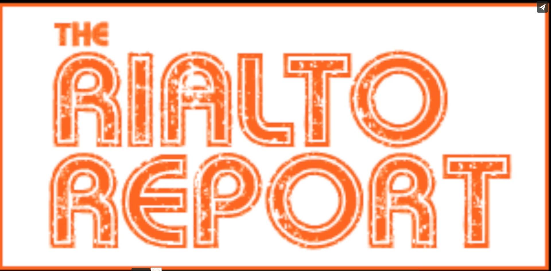 The Rialto Report