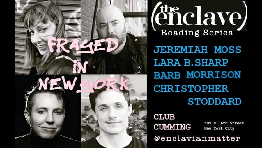 Enclave Reading Series was 'FRAYED IN NEW YORK'