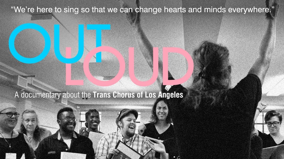 """Documentary Film """"Out Loud"""" Shines a Spotlight on the Trans Chorus of Los Angeles"""
